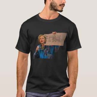 hillary - used to be someone shirt