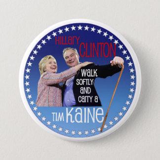 Hillary, Walk softly 3 Inch Round Button