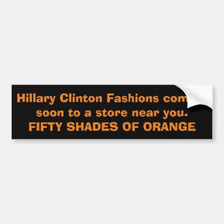 Hillary's New Wardrobe  Fifty Shades Of Orange Bumper Sticker