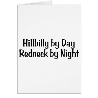Hillbilly By Day Redneck By Night Card
