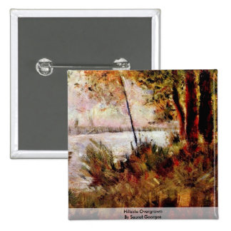 Hillside Overgrown By Seurat Georges Pinback Buttons