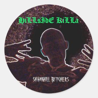 HillSideKilla, HiLLsIdE KiLLa, SHA... - Customized Round Sticker