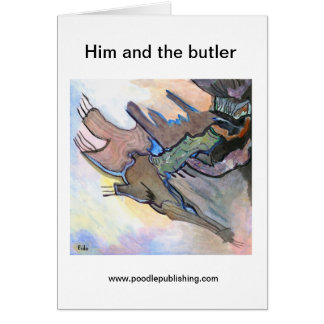 Him and the butler greeting card