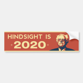 """HINDSIGHT IS 2020"" Bernie Sanders Sticker Bumper Sticker"