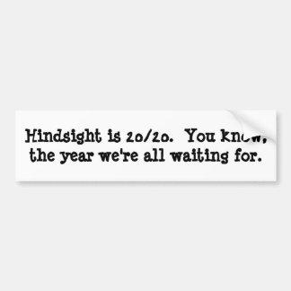 Hindsight is 20/20 bumper sticker