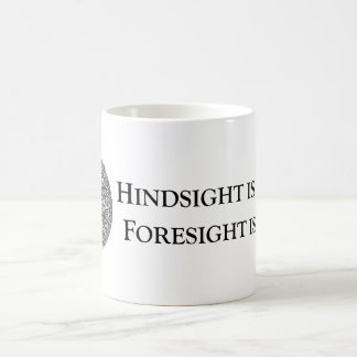 Hindsight is 20/20 Foresight is 2012 Coffee Mug