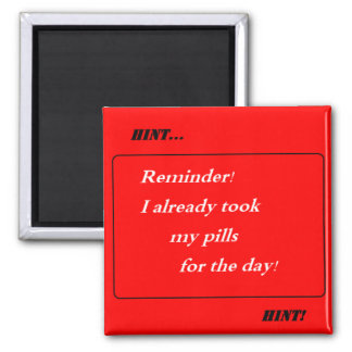 Hint Hint! I Already Took My Pills for Today! Magnet