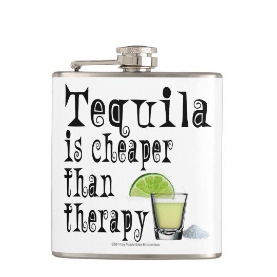 HIP FLASKS, TEQUILA IS CHEAPER THAN THERAPY FLASKS
