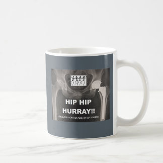 Hip Hip Hurray for your Hip Replacement Coffee Mug