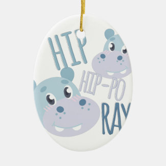 Hip Hip-po Ray Ceramic Oval Ornament