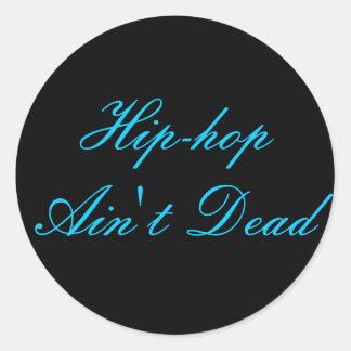 Hip-hop Ain't Dead Round Sticker