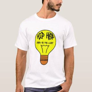 hip hop is the light T-Shirt