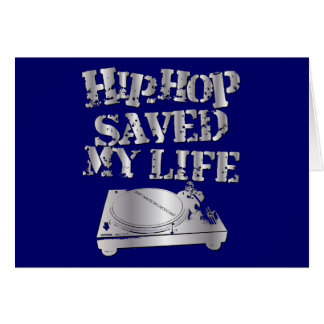 Hip Hop Saved My Life Card
