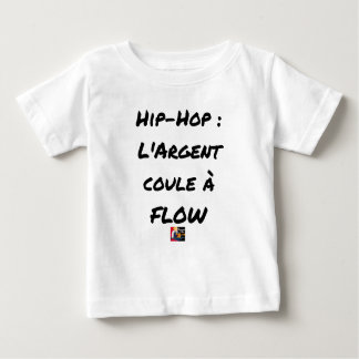 HIP-HOP: The MONEY RUNS With FLOW - Word games Baby T-Shirt