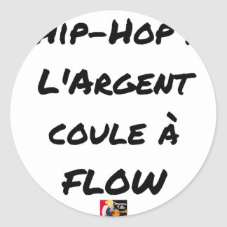 HIP-HOP: The MONEY RUNS With FLOW - Word games Classic Round Sticker