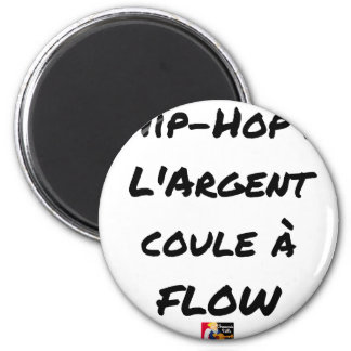 HIP-HOP: The MONEY RUNS With FLOW - Word games Magnet