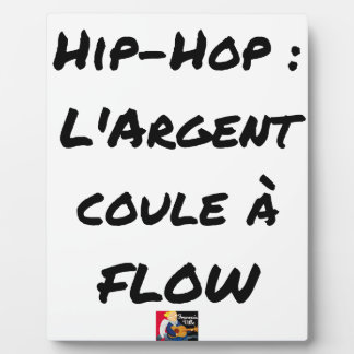 HIP-HOP: The MONEY RUNS With FLOW - Word games Plaque