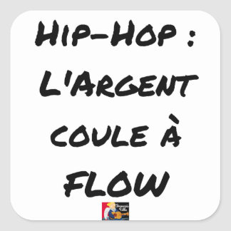 HIP-HOP: The MONEY RUNS With FLOW - Word games Square Sticker