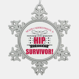 Hip Surgery Survivor Snowflake Pewter Christmas Ornament