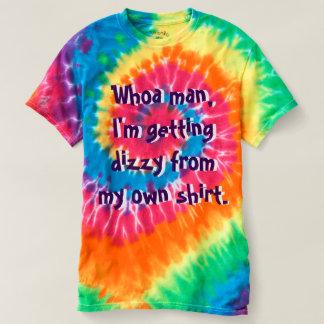 Hippie Trippy Tie Dye Funny T-Shirt Whoa Man....