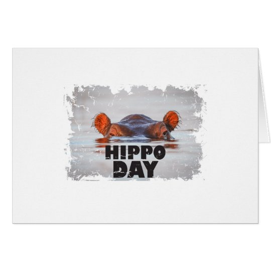 Hippo Day - 15th February - Appreciation Day Card