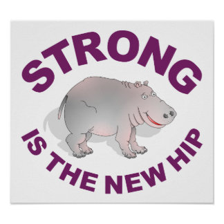 Hippo, Strong is the new hip Poster