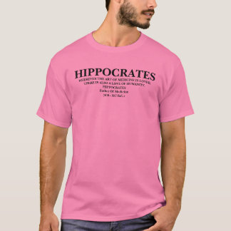 HIPPOCRATES QUOTE - SHIRT