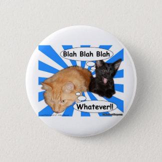 Hippy Kitty Blah Blah Blah Whatever!! 2 Inch Round Button