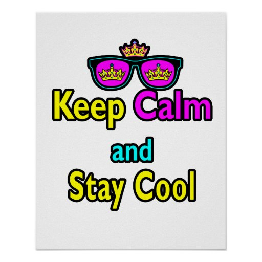 Hipster Crown Sunglasses Keep Calm And Stay Cool Posters