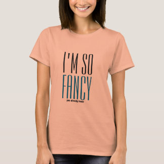 hipster I'm so fancy funny tshirt design gift idea