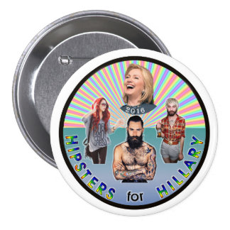 Hipsters for Hillary Clinton 2016 3 Inch Round Button