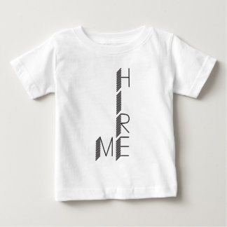 hire me baby T-Shirt