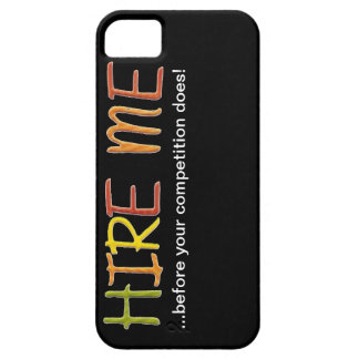 Hire Me Before Your Competition Does iPhone Case