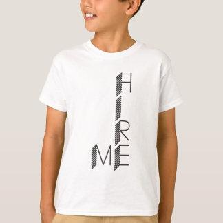 hire me T-Shirt