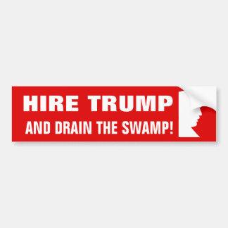 Hire Trump And Drain The Swamp Bumper Sticker