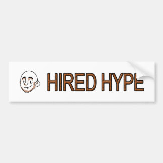 Hired Hype Bumper Sticker