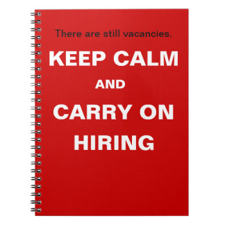 Hiring and Recruitment - Keep Calm Funny Slogan Notebooks