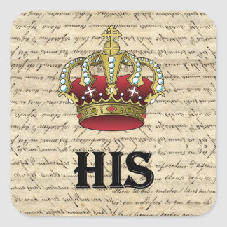 His(crown on vintage paper) square sticker