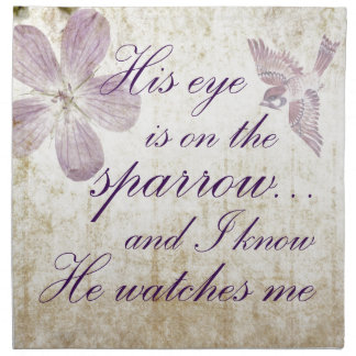 His Eye is on the Sparrow...Bible Verse Art Napkin