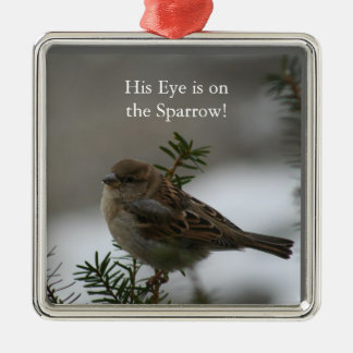 His eye is on the sparrow, pendant metal ornament
