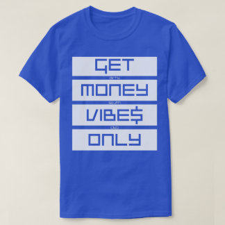His Get Money Vibes Royal Tee