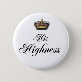 His Highness (part of his and hers set) 2 Inch Round Button