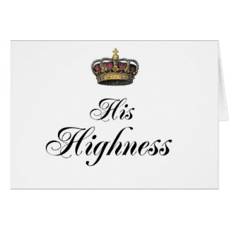 His Highness (part of his and hers set) Greeting Card