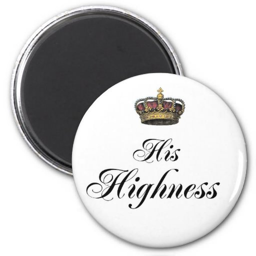 His Highness (part of his and hers set) Refrigerator Magnets