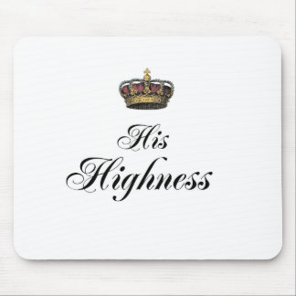 His Highness (part of his and hers set) Mouse Pad