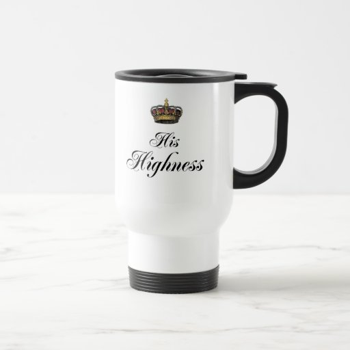 His Highness (part of his and hers set) Coffee Mugs
