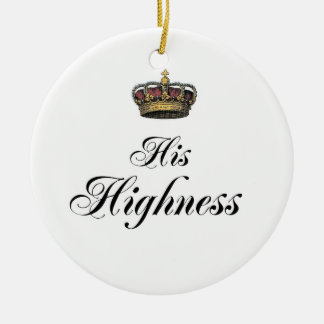 His Highness (part of his and hers set) Round Ceramic Ornament