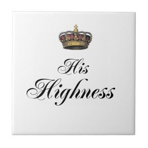 His Highness (part of his and hers set) Ceramic Tile