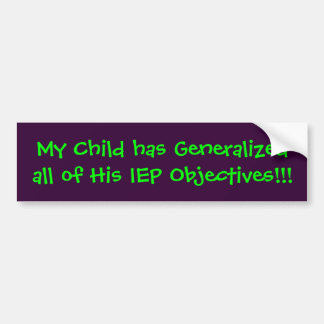 His IEP Objecti... Bumper Sticker
