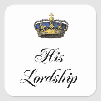 His Lordship Square Sticker